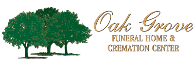 Oak Grove Funeral Home and Cremation Center